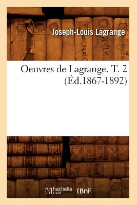 Image for Oeuvres de Lagrange. T. 2 (Ed.1867-1892) (Sciences) (French Edition)