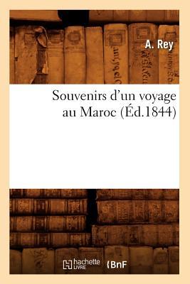 Image for Souvenirs D'Un Voyage Au Maroc (Ed.1844) (Histoire) (French Edition)