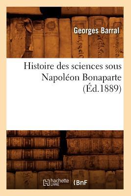 Image for Histoire Des Sciences Sous Napoleon Bonaparte (French Edition)