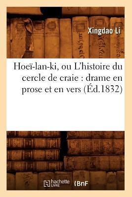 Image for Hoei-LAN-KI, Ou L'Histoire Du Cercle de Craie: Drame En Prose Et En Vers (Ed.1832) (Litterature) (French Edition)