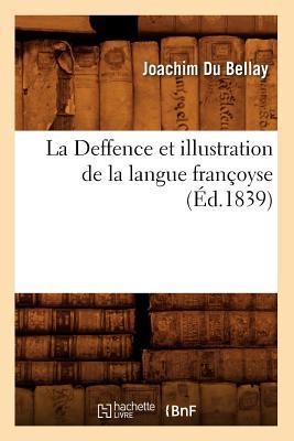 La Deffence Et Illustration de La Langue Francoyse, (Langues) (French Edition), Du Bellay, Joachim