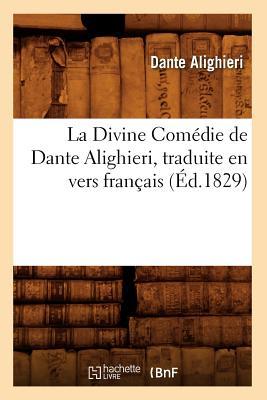 Image for La Divine Comedie de Dante Alighieri, Traduite En Vers Francais (Ed.1829) (Litterature) (French Edition)