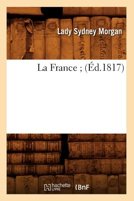 Image for La France; (Ed.1817) (Histoire) (French Edition)