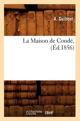La Maison de Conde, (Histoire) (French Edition), Guibout, A.