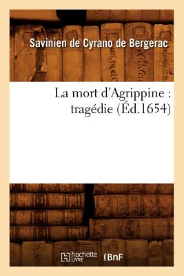 Image for La Mort D'Agrippine: Tragedie (Ed.1654) (Litterature) (French Edition)