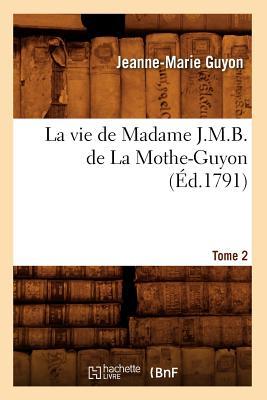 Image for La Vie de Madame J.M.B. de La Mothe-Guyon. Tome 2 (Litterature) (French Edition)