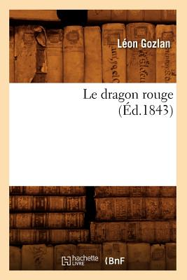 Le Dragon Rouge (Litterature) (French Edition), Gozlan, Leon