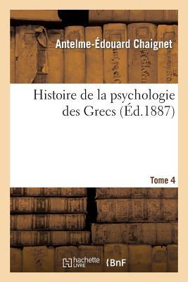 Image for Histoire de la psychologie des Grecs. Tome 4 (French Edition)