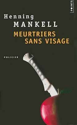 Meurtriers Sans Visage (Points) (French Edition), Mankell, Henning; Bouquet, Philippe