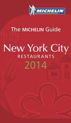 MICHELIN Guide New York City 2014: Restaurants (Michelin Guide/Michelin), Michelin