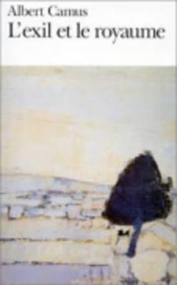 Image for L'Exil Et le Royaume (Folio)