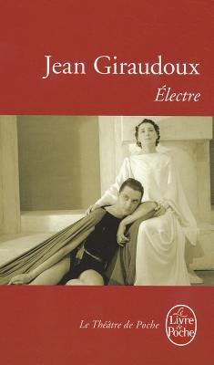 Electre (Le Livre de Poche) (French Edition), Giraudoux,Jean