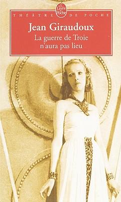 Image for LaGuerre de Troie N'Aura Pas Lieu piece en 2 actes