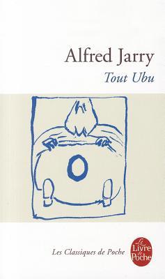 "Tout Ubu, ""Jarry, Alfred"""