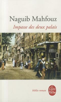 """Impasse Des Deux Palais (titre original: Bayn al-Qasrayn), """"Mahfouz, Nagub (Phillipe Vigreux, trans.)"""""""