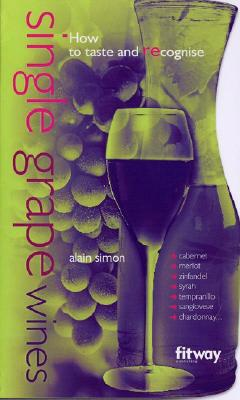 Image for Single Grape Wines: How to Taste and Recognize