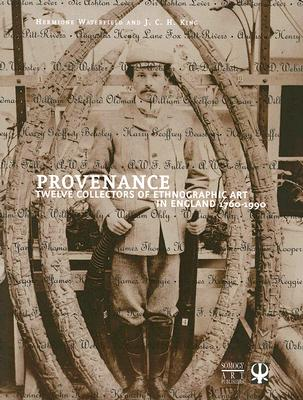 Image for Provenance: Twelve Collectors of Ethnographic Art in England, 1760-1990