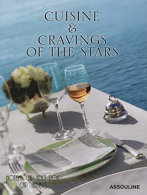 Hotel Du Cap Eden-Roc Cuisine & Cravings of the Stars (Trade), Simon, Francois