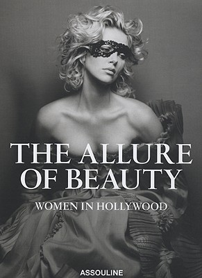 Image for The Allure of Beauty : Women in Hollywood