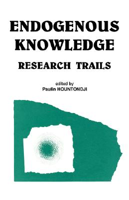 Endogenous Knowledge: Research Trails, Hountondji, Paulin, editor