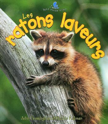 Les Ratons Laveurs (Petit Monde Vivant) (French Edition), Crossingham, John; Kalman, Bobbie