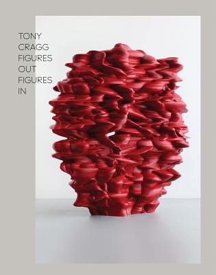 Image for Tony Cragg: Figure Out Figure In