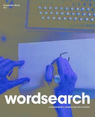 Image for Karin Sander: Wordsearch--A Translinguistic Sculpture