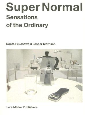 Image for Super Normal: Sensations of the Ordinary