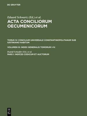 Image for Indices Codicum Et Auctorum (ACTA Conciliorum Oecumenicorum) (Latin Edition)