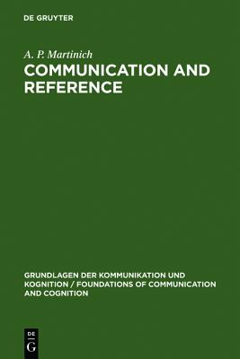 Image for Communication and Reference (Grundlagen Der Kommunikation Und Kognition / Foundations of)