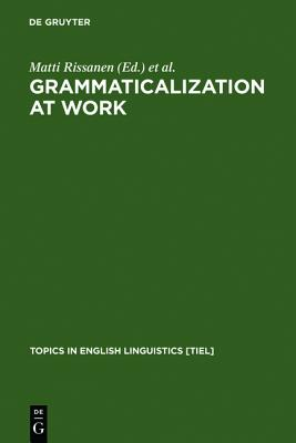 Grammaticalization at Work (Topics in English Linguistics)
