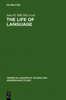 Image for The Life of Language (Pergamenische Forschungen) (Trends in Linguistics. Studies and Monographs [Tilsm])