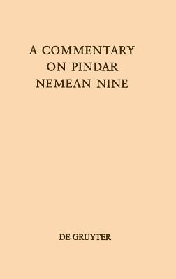 Image for A Commentary on Pindar, Nemean Nine (Texte Und Kommentare)