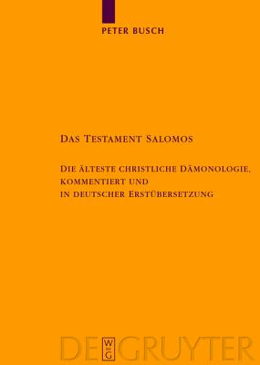 Image for Testament Salomos: Die Alteste Christliche Damonologie, Kommentiert Und in Deutscher (Berlin-Brandenburgische Akademie der Wissenschaften) (German Edition)