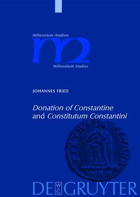 """Image for """"Donation of Constantine"""" and """"Constitutum Constantini"""" (Millennium-studien / Millinnium Studies)"""