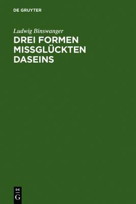 Drei Formen missgl�ckten Daseins (German Edition), Binswanger, Ludwig