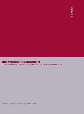 Image for Die Wiener Secession:  Das Haus: Entstehung, Geschichte, Erneuerung (German Edition)