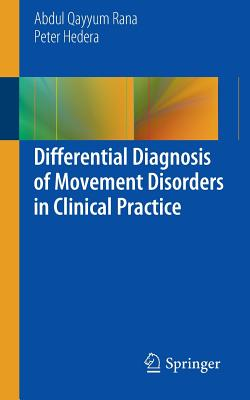Differential Diagnosis of Movement Disorders in Clinical Practice, Rana, Abdul Qayyum; Hedera, Peter
