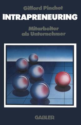 Intrapreneuring: Mitarbeiter als Unternehmer (German Edition)