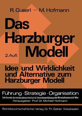 """Das Harzburger Modell: Idee und Wirklichkeit und Alternative zum Harzburger Modell, """"Guserl, R & Hofmann, M"""""""