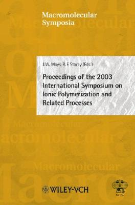 Image for Proceedings of the 2003 International Symposium on Ionic Polymerization and Related Processes (Macromolecular Symposia)