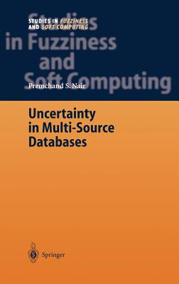 Image for Uncertainty in Multi-Source Databases (Studies in Fuzziness and Soft Computing) (v. 130)