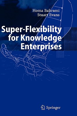Super-Flexibility for Knowledge Enterprises, Bahrami, Homa; Evans, Stuart