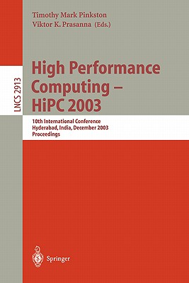 High Performance Computing -- HiPC 2003: 10th International Conference, Hyderabad, India, December 17-20, 2003, Proceedings (Lecture Notes in Computer Science)