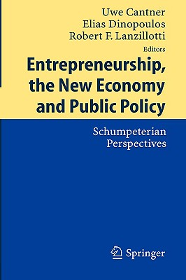 Entrepreneurship, the New Economy and Public Policy: Schumpeterian Perspectives