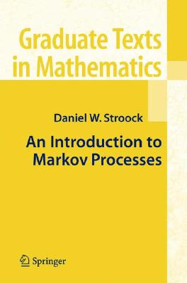 An Introduction to Markov Processes (Graduate Texts in Mathematics), Stroock, Daniel W.