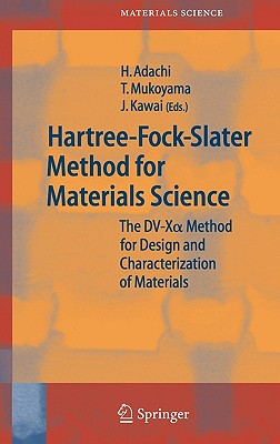 Hartree-Fock-Slater Method for Materials Science: The DV-X Alpha  Method for Design and Characterization of Materials (Springer Series in Materials Science)