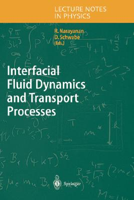 Interfacial Fluid Dynamics and Transport Processes (Lecture Notes in Physics)