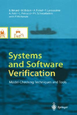 Systems and Software Verification: Model-Checking Techniques and Tools, Berard, B.; Bidoit, M.; Finkel, A.; Laroussinie, F.; Petit, A.; Petrucci, L.; Schnoebelen, P.