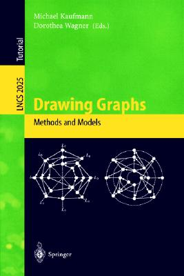 Drawing Graphs: Methods and Models (Lecture Notes in Computer Science)